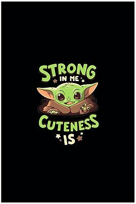 $9.95 • Buy Baby Yoda Strong In Me Cuteness Is Poster Black Background 12x18in Free Shipping