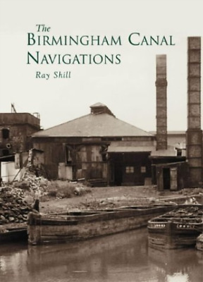 Shill-Birmingham Canal Navigation BOOK NEW • 10.18£