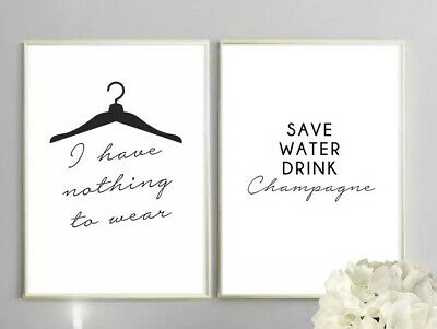 £8.99 • Buy Bedroom Quote Print / Save Water Drink Champagne/ I Have Nothing To Wear