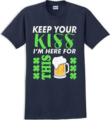 $18.89 • Buy Keep Your Kiss I'm Here For This  St. Patrick's Day T-Shirt