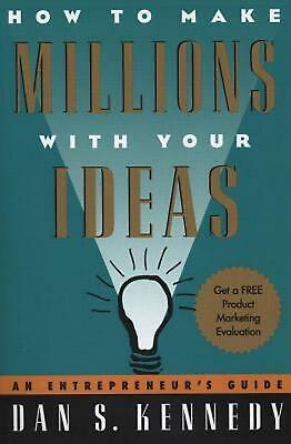 How To Make Millions With Your Ideas: An Entrepreneur's Guide By Dan S. Kennedy  • 14.84£