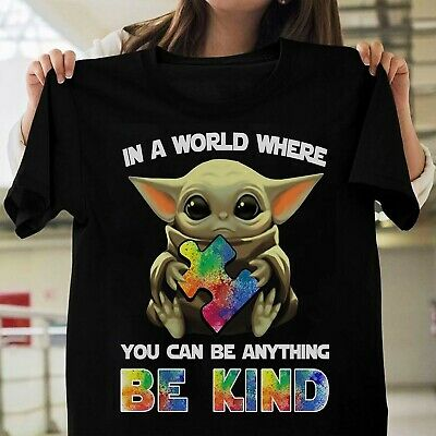 $18.95 • Buy Baby Yoda Autism In A World Where You Can Be Anything Be Kind Black T-shirt