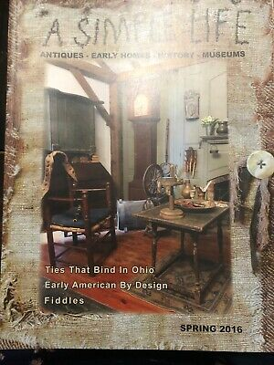 $9 • Buy A SIMPLE LIFE Magazine SPRING 2016 Antiques Early Homes History Museums