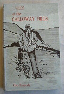TALES OF THE GALLOWAY HILLS. Dan Kennedy.1st Ed',H/B,N/D,late 60's,VG Cond', P/C • 4£