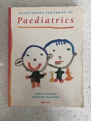 Illustrated Textbook Of Pediatrics By Tom Lissauer And Graham Clayden (1996,... • 3£