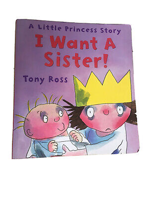 A Little Princess Story I Want A Sister! By Tony Ross (2010, Paperback) • 4£