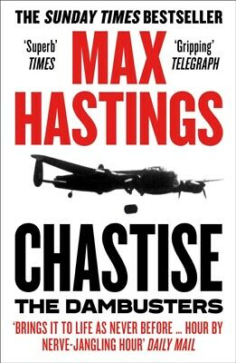 Chastise The Dambusters By Max Hastings (Paperback 2020) *NEW* Free UK Delivery • 9.99£
