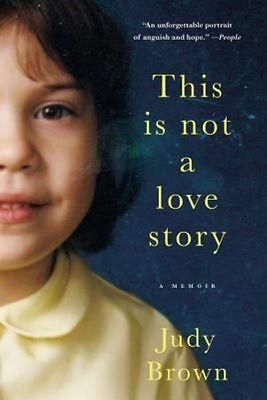 This Is Not A Love Story: A Memoir, Brown, Judy, New Book • 15.83£