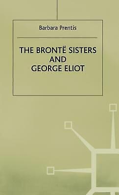 £108.40 • Buy The Bronte Sisters And George Eliot: A Unity Of Difference By Barbara Prentis Ha