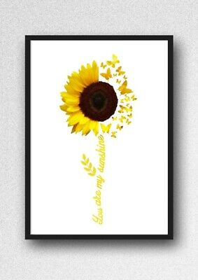 £3.85 • Buy SUNFLOWER YOU ARE MY SUNSHINE Print PICTURE WALL ART A4  Unframed 23