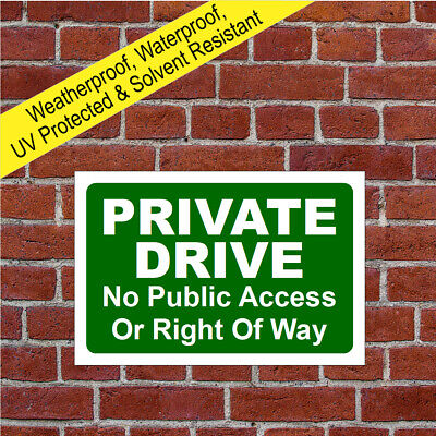 Private Drive No Public Access Or Right Of Way Sign Weatherproof Durable 9589  • 6.99£