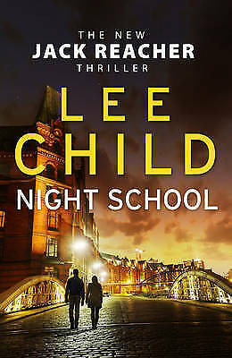 Night School: (Jack Reacher 21) By Child, Lee Book The Cheap Fast Free Post • 3.49£