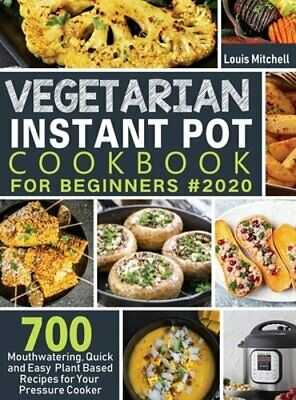 $24.94 • Buy Vegetarian Instant Pot Cookbook For Beginners #2020: 700 Mouthwatering, Quick