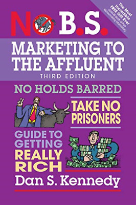 Kennedy Dan S./ Simpson Cra...-No B.S. Marketing To The Affluent BOOK NEW • 12.47£