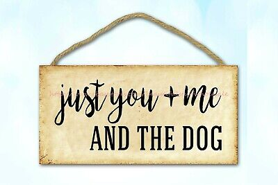 Just You And Me And The Dog Wood Sign Bar Club Cottage Farm Plaques • 10.85£