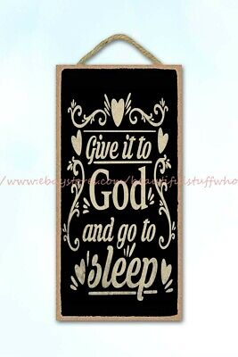 Give It To God And Go To Sleep Christian Quote Wood Sign Cheap Plaque • 10.85£