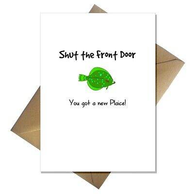 Funny Pun New Home Card You Got A New Plaice! Dad Fishing Joke For Moving House • 2.95£