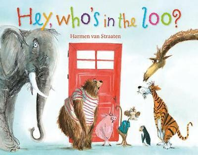 Hey, Who's In The Loo? By Harmen Van Straaten Paperback Book Free Shipping! • 7.60£