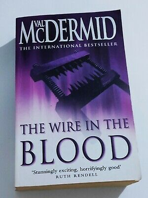 The Wire In The Blood By Val McDermid • 5.99£