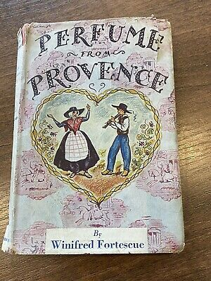 Perfume From Provence By Winifred Fortescue Vintage Antiquarian Book Hardback • 15£