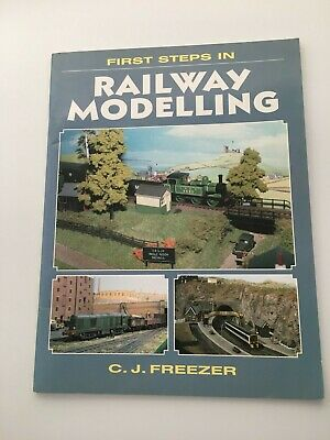 First Steps In Railway Modelling By C.J. Freezer - Paperback Book • 2£