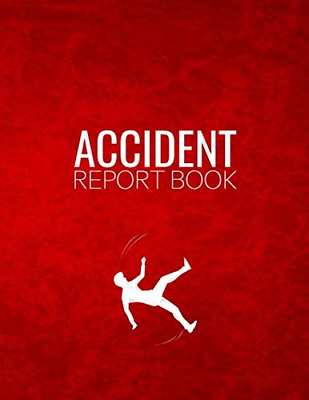 Accident Report Book: For Business Owners Who Are Health And Safety Compliant   • 6.22£