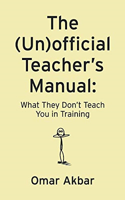 £11.18 • Buy The Unofficial Teacher's Manual: What They Don't Teach You In Training