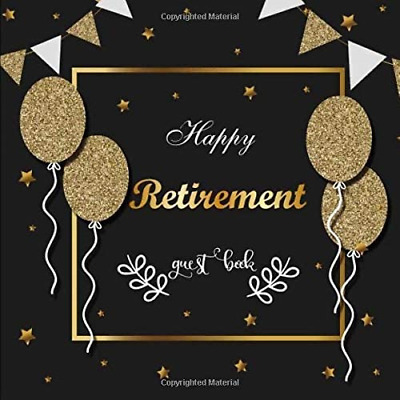 £5.47 • Buy Happy Retirement Guest Book: Message Book, Keepsake Memory Book, Wishes For And