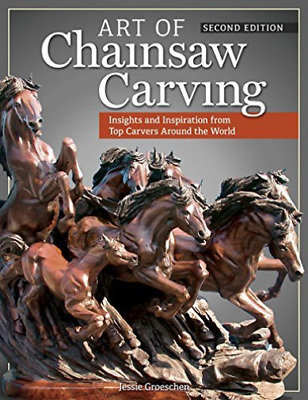Jessie Groeschen-Art Of Chainsaw Carving, Second Edi BOOK NEW • 22.04£