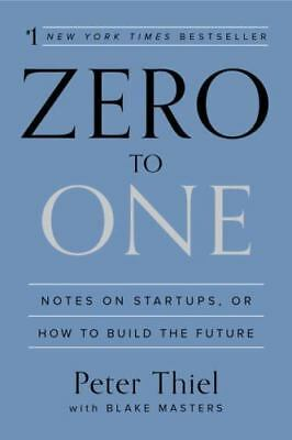 AU29.57 • Buy Zero To One : Notes On Startups, Or How To Build The Future By Blake Masters...