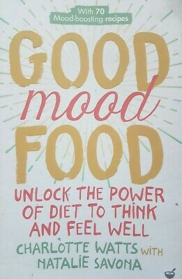 Good Mood Food: Unlock The Power Of Diet To Think And Feel Well • 6.25£