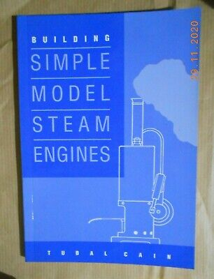 BUILDING SIMPLE MODEL STEAM ENGINES By TUBAL  CAIN • 7.50£