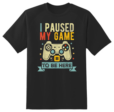Gamer Playstation I Paused My Game To Be Here Funny Novelty T Shirt  • 13.99£