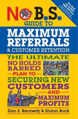 Kennedy Dan S-no Bs Guide To Maximum Referrals Book New • 10.49£