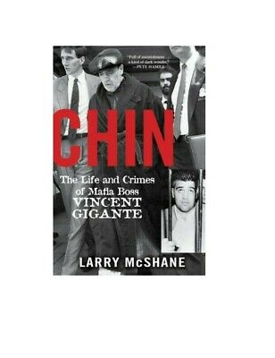 Chin: The Life And Crimes Of Mafia Boss Vincent Gigante By Larry McShane  • 13.79£