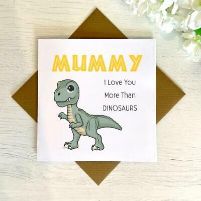 Mummy I Love You More Than Dinosaurs, Mother's Day Card, Birthday Card, Children • 2.99£