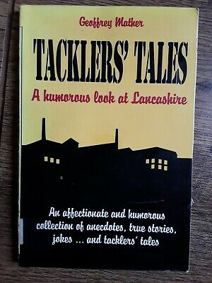 Tacklers' Tales: Humorous Look At Lancashire By Mather, Geoffrey Paperback Book • 1.99£