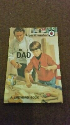 How It Works THE DAD - Ladybirds For Grown-Ups Ladybird Book Of - 999 Series • 0.99£