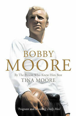 £16.88 • Buy Bobby Moore: By The Person Who Knew Him Best -Tina Moore Biography Book