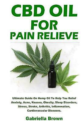 CBD Oil For Pain Relief By Gabriella Brown (English) Paperback Book Free Shippin • 20.91£