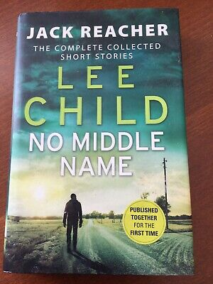 Lee Child, No Middle Name, Complete Collected Short Stories, Hardback 2017 • 2.99£