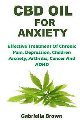 CBD Oil For Anxiety By Gabriella Brown (English) Paperback Book Free Shipping! • 20.90£