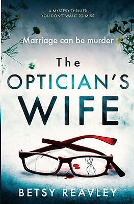 The Optician's Wife By Betsy Reavley (English) Paperback Book Free Shipping! • 11.59£