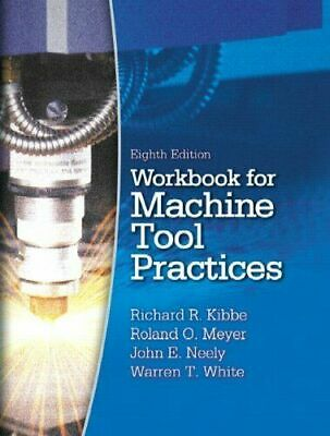 $175.58 • Buy WORKBOOK FOR MACHINE TOOL PRACTICES By Richard R. Kibbe