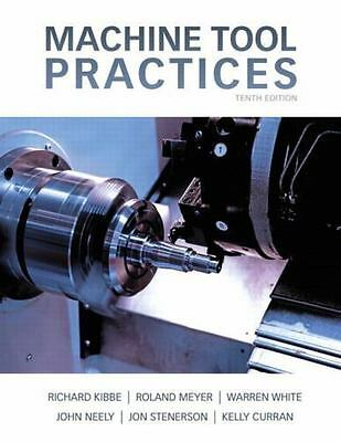 $76.33 • Buy Machine Tool Practices (What's New In Trades & Technology) By Kibbe, Richard