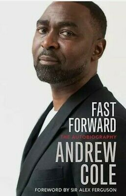 £12 • Buy Andrew Cole Fast Forward The Autobiography - Andy Cole - SIGNED BOOK 1st Edition