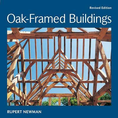 £19.06 • Buy Oak-framed Buildings: Revised Edition By Rupert Newman (English) Book & Merchand