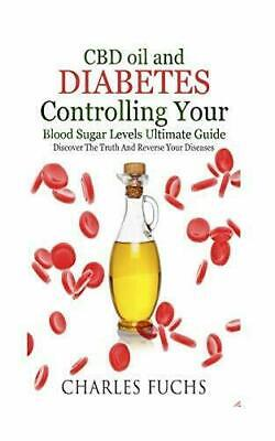 AU32.44 • Buy CBD Oil And Diabetes Controlling Your Blood Sugar Levels Ultimate Guide: Disc…