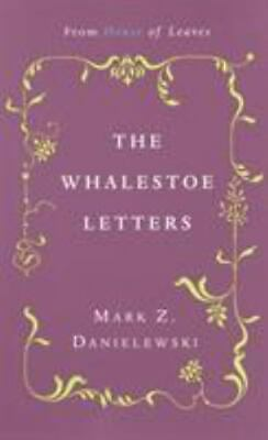 £8.84 • Buy The Whalestoe Letters : From House Of Leaves By Mark Z. Danielewski (2000,...