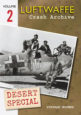 £25 • Buy LUFTWAFFE CRASH ARCHIVE Vol2 Desert Special NEW North Africa Axis Aircraft Wreck